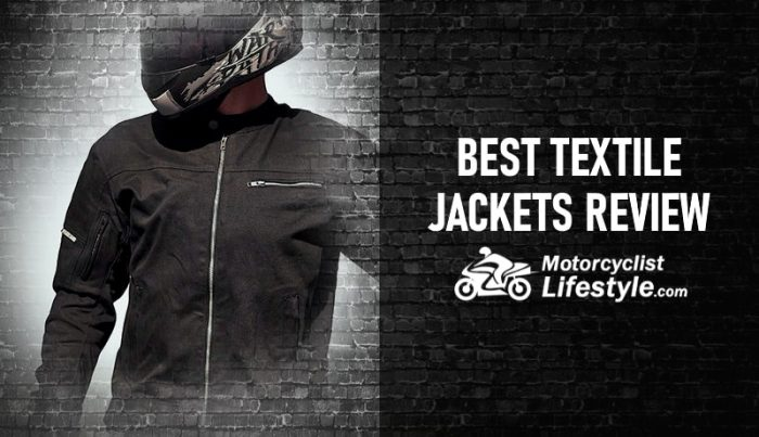 top 7 best textile motorcycle jackets 2021 - motorcyclist lifestyle