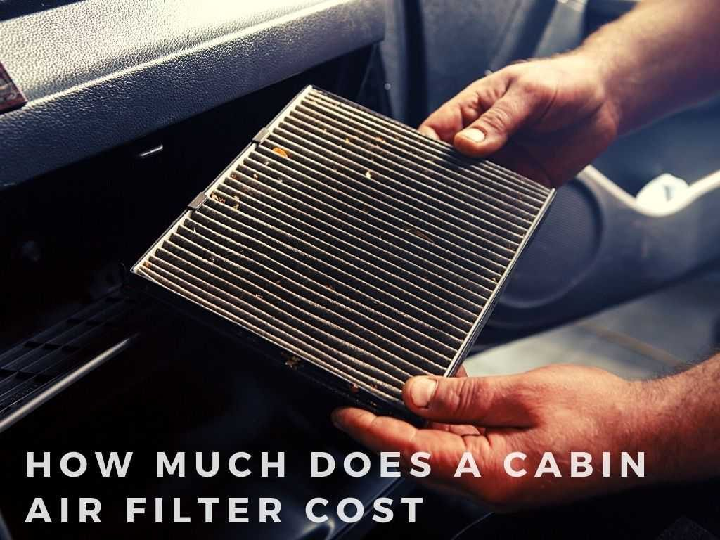 How Much Does a Cabin Air Filter Cost