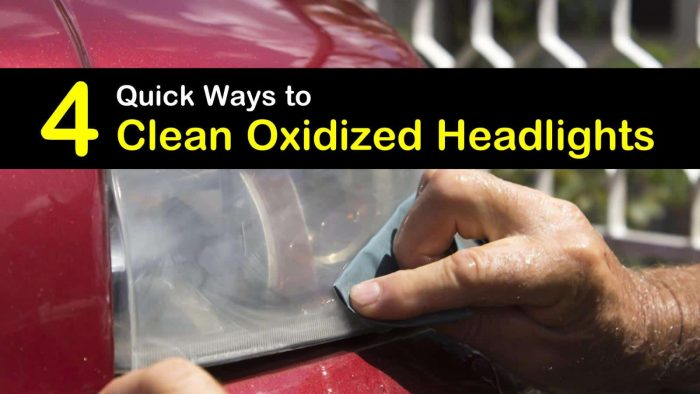 4 quick ways to clean oxidized headlights